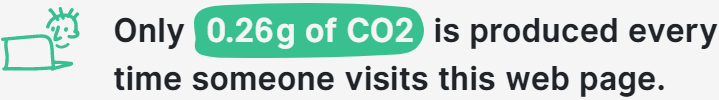 Only 0.26g of CO2 is produced every time someone visits this web page.